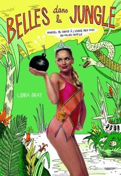 Belles dans la jungle, Libba Bray