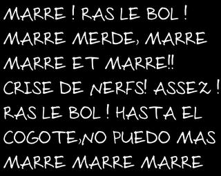 MARRE MARRE ET PLUS QUE MARRE !!
