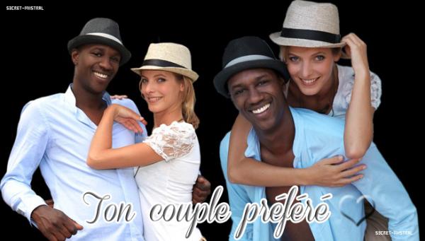 Ton couple préféré ?