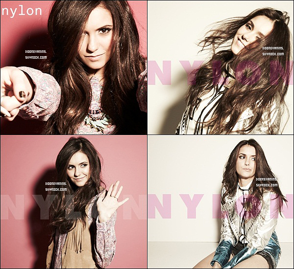.Voici la suite du photoshoot de Nina Dobrev pour le magazine Nylon. Ton/tes avis ?.