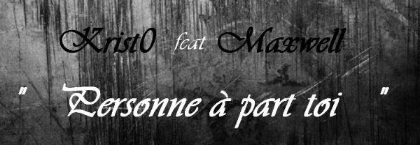 """Personne à part toi """" feat Krist0  (2012)"""