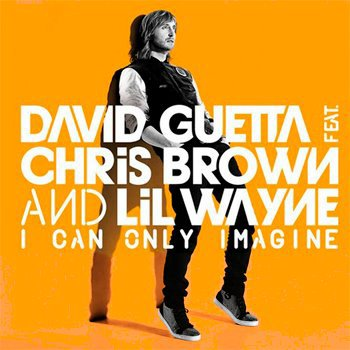 David Guetta feat Chris Brown & Lil Wayne - I Can Only Imagine (2012)