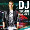 DJ Antoine - Ma Chérie ♥