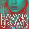 Havana Brown - We run the night (2012)