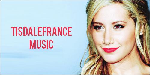 TisdaleFrance-Music  † Votre blog musique sur la talentueuse Ashley Tisdale !
