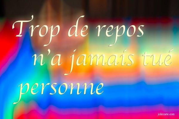 :) :) :) je déclare cette journée de Mercredi Repos total :) :) :)