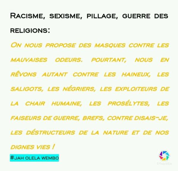 Racisme, sexisme, pillage,guerres de religions