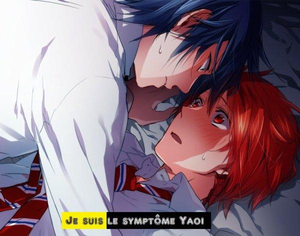 Je suis le symptôme Yaoi ♥