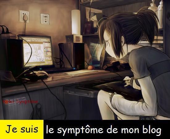 Je suis le symptôme de mon blog*^*