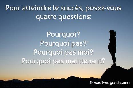 Pour atteindre le succès posez-vous quatres questions
