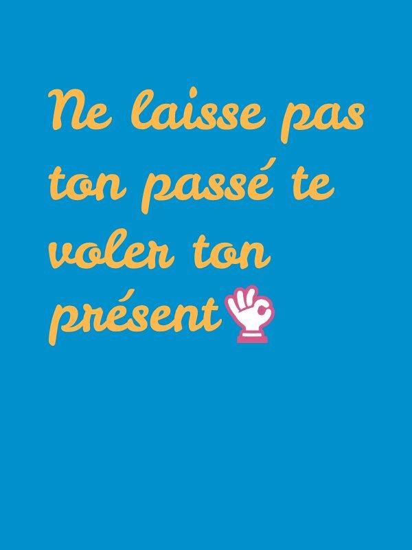 Ne laisse pas ton passé de voler ton présent!