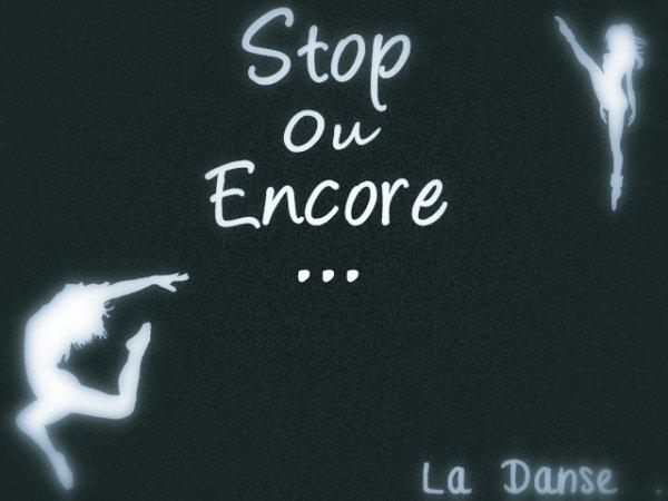 Stop ou Encore ? ...