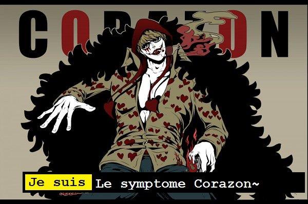 Je suis le symptome Corazon~