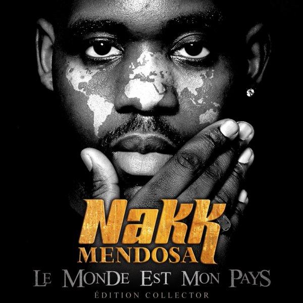NAKK MENDOSA - LE MONDE EST MON PAYS