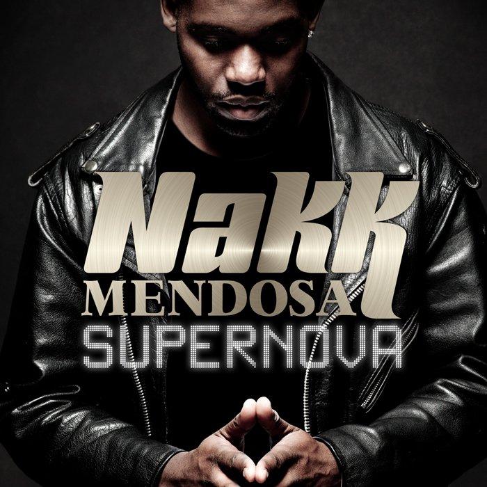 NAKK MENDOSA - SUPERNOVA DISPONIBLE SUR ITUNES, DANS LES BACS, ET EN STREAMING. MERCI POUR VOTRE SOUTIEN