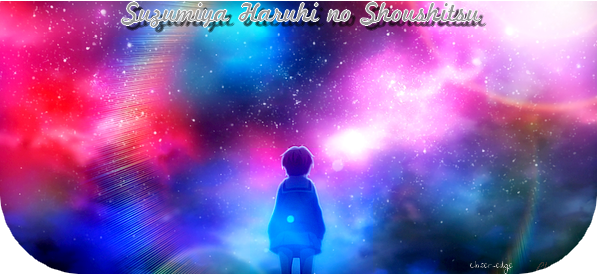 La Disparition de Haruhi Suzumiya / Suzumiya Haruhi no Shōshitsu - 涼宮ハルヒの消失