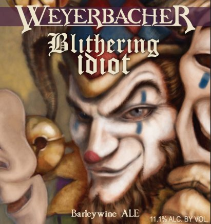 Review : Weyerbacher Blithering Idiot