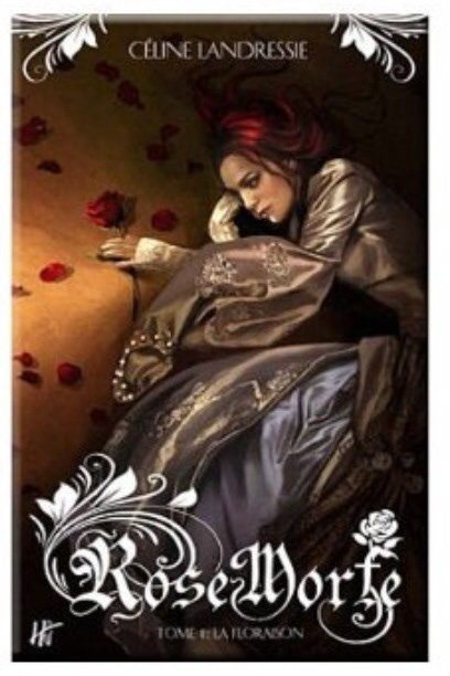 2014/36 - Rose Morte, la floraison tome 1 de Celine Landressie