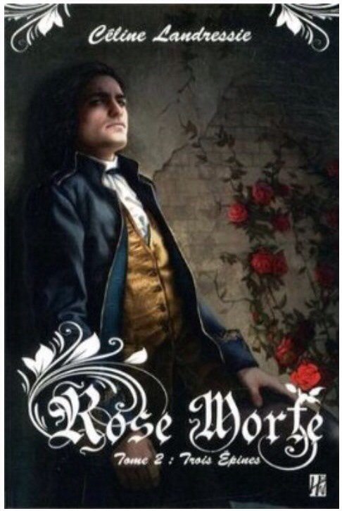 2014/37 - Rose Morte, Trois-Epines tome 2 de Celine Landressie