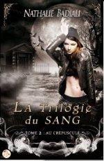 2014/05  -  La trilogie du sang tome 2 : Au crépuscule de Nathalie Badiali
