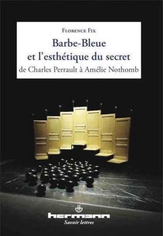 2014/24 - Barbe bleue et l'esthétique du secret de Florence FIX