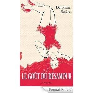 2014/14 - Le goût du désamour de Delphine Solere