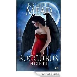 2014/17 - Succubus nights, tome 2 de Richelle Mead