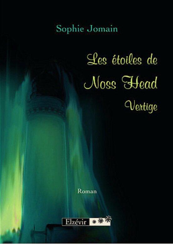 2014/11 - Les étoiles de Noss Head, tome 1, Vertige de Sophie JOMAIN