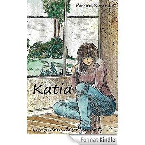 2014/29 - La guerre des éléments tome 2, Katia de Perrine Rousselot