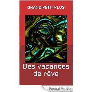 2014/30 - Des vacances de rêve de Grand Petit plus