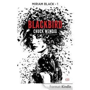 2014/45 - Miriam Black, tome 1, Blackbird de Chuck Wendig