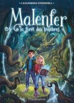Malenfer, tome 1 la forêt des ténèbres de Cassandra O'Donnell