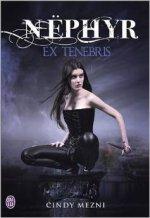Nephyr, tome 1 Ex Tenebris de Cindy Mezni