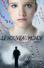 Le nouveau MOnde, tome 1 Les oubliés de Lena Jomahé