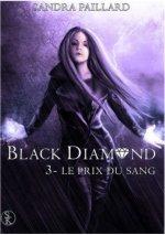 Black diamond, tome 3 : Le prix du sang de Sandra Paillard