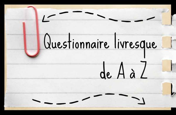 Questionnaire livresque de A à Z