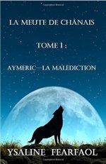 La meute de Chânais, tome 1, Aymeric: la malédiction d'Ysaline Fearfaol