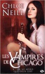 Les vampires de Chicago, tome 8 on en mord que deux fois de Chloe Neill