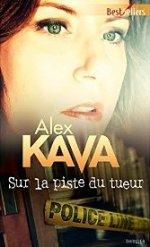 Sur la piste du tueur - Les enquêtes de Maggie O'Dell t. 10 d'Alex Kava