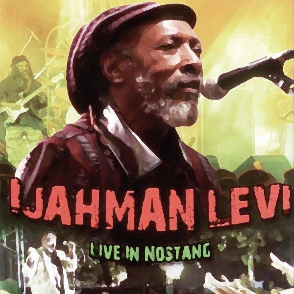 IJAHMAN LEVI - LIVE IN NOSTANG (2002)