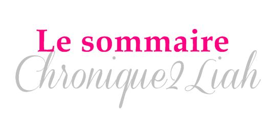 ~ Le sommaire de Chronique2Liah