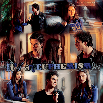 ∙•∙ Blue-Bedrooms-Art ∙•∙    « It's An Euphemism. » Damon & Elena ~ 1x20    Texte.Création.Décoration. ~ Newsletter ~