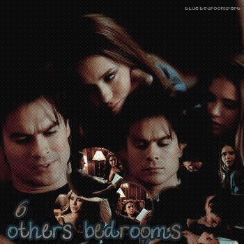 ∙•∙ Blue-Bedrooms-Art ∙•∙    « 6 - O t h e r s - B e d r o o m s. » Damon & Katherine ~ 2x16    Texte.Création.Décoration ~ Newsletter ~