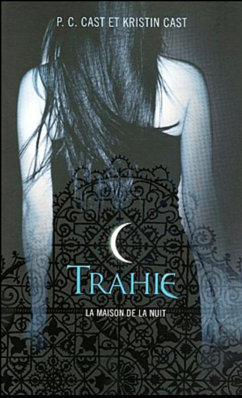 Trahie, La Maison de la nuit de P.C Cast et Kristin Cast