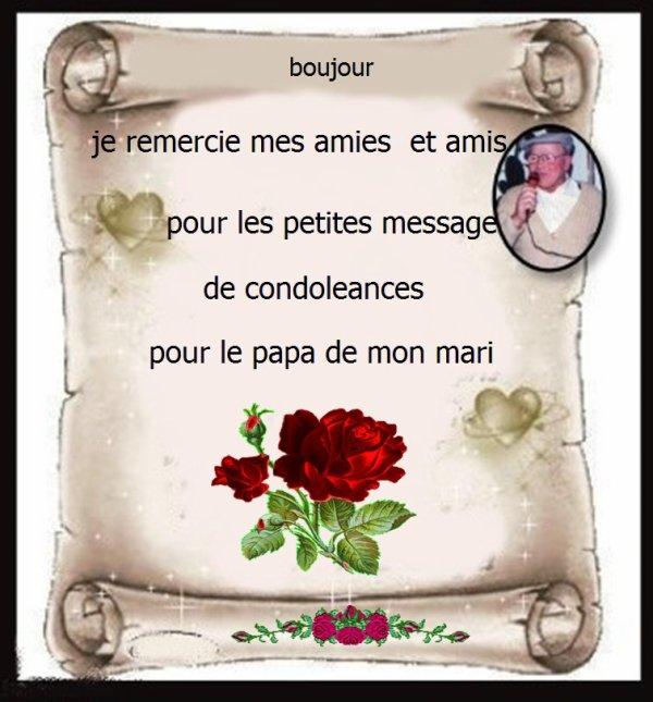 JE REMERCIE TOUT MES AMIES ET AMIS POUR LES PETITS MESSAGE DE CONDOLEANCES POUR LE PAPA DE MON MARI