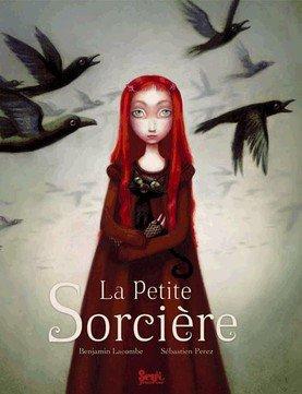 La petite sorcière - Sébastien Perez & Benjamin Lacombe