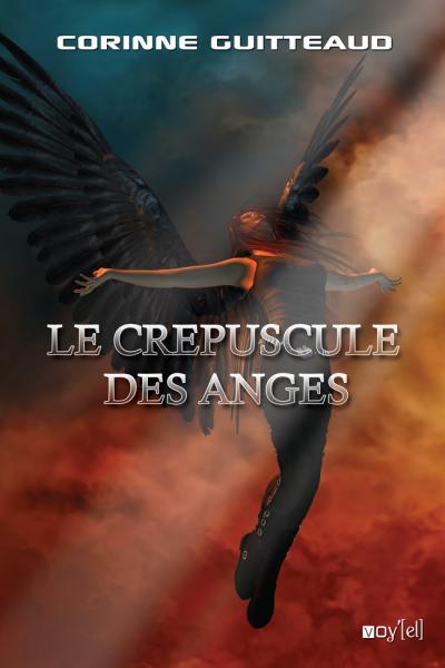 Le crépuscule des anges - Corinne Guitteaud