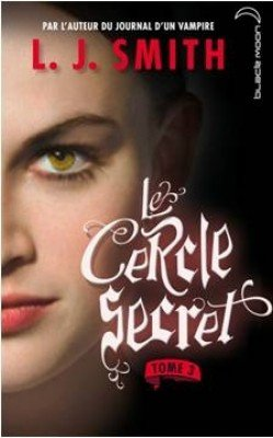 Le pouvoir (Le Cercle Secret T.3) - L.J. Smith