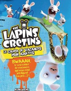 The Lapins Crétins, le cahier de vacances pour adultes