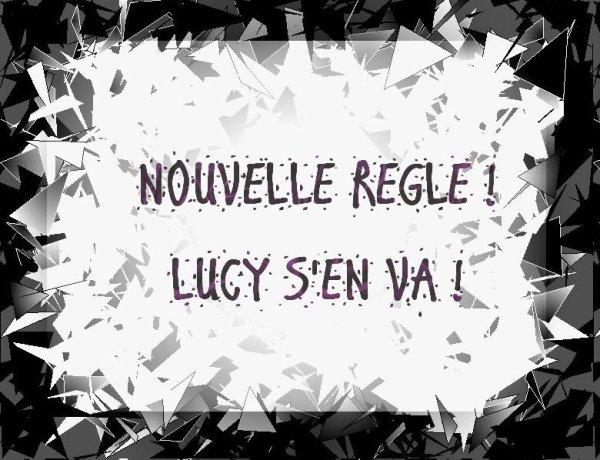 Fiction 1. Chapitre 1 : Nouvelle règle ?! Lucy s'en va !